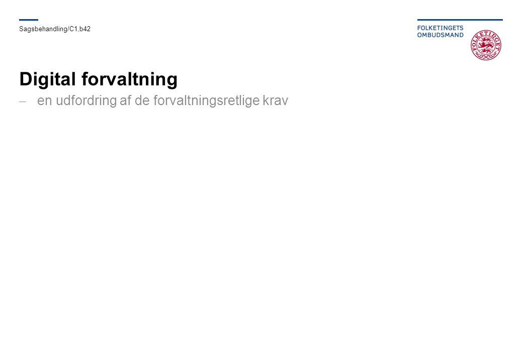 Digital forvaltning en udfordring af de forvaltningsretlige krav