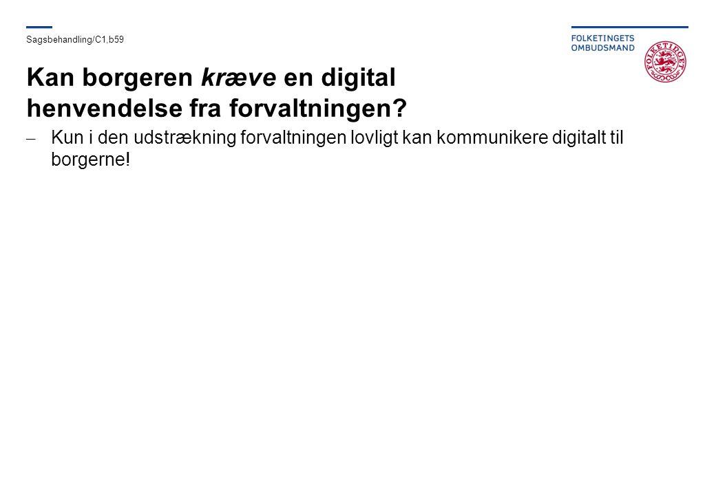 Kan borgeren kræve en digital henvendelse fra forvaltningen