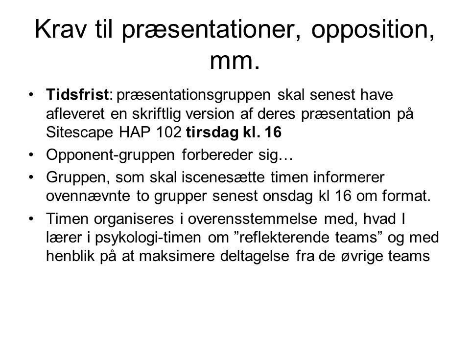 Krav til præsentationer, opposition, mm.