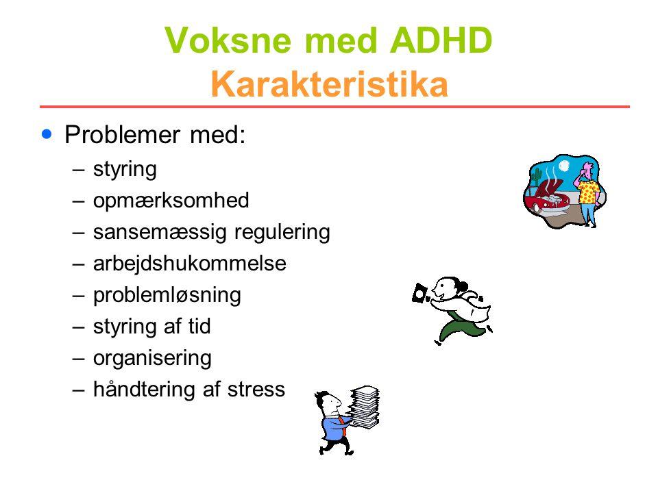 Voksne med ADHD Karakteristika