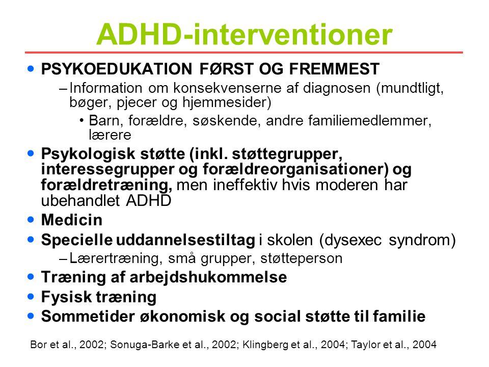 ADHD-interventioner PSYKOEDUKATION FØRST OG FREMMEST