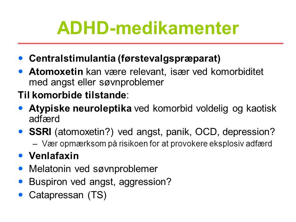 ADHD-medikamenter Centralstimulantia (førstevalgspræparat)