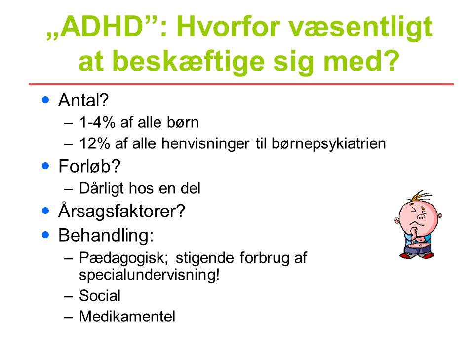 """""""ADHD : Hvorfor væsentligt at beskæftige sig med"""