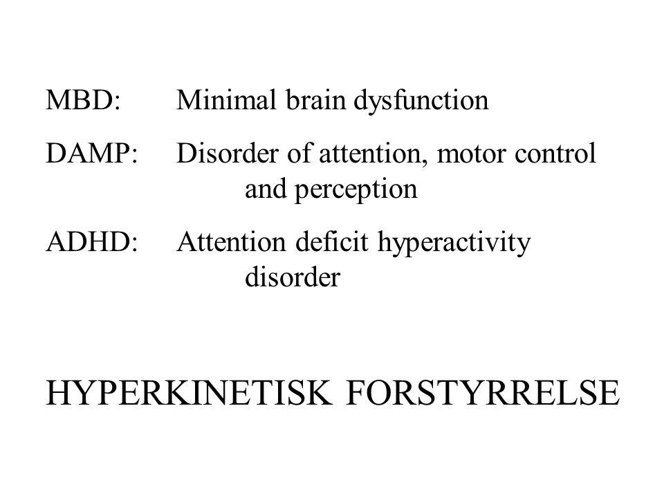 HYPERKINETISK FORSTYRRELSE