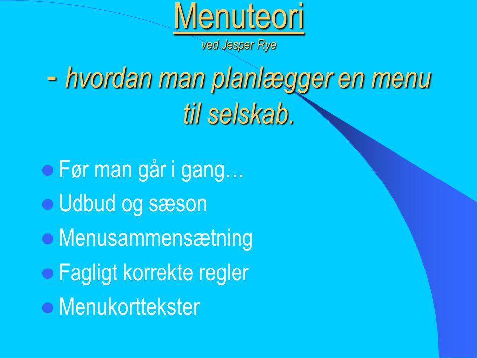 Menuteori ved Jesper Rye - hvordan man planlægger en menu til selskab.