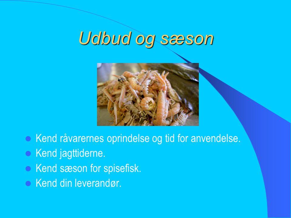 Udbud og sæson Kend råvarernes oprindelse og tid for anvendelse.