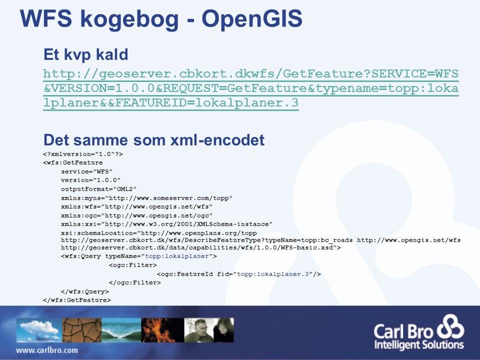 WFS kogebog - OpenGIS Et kvp kald Det samme som xml-encodet