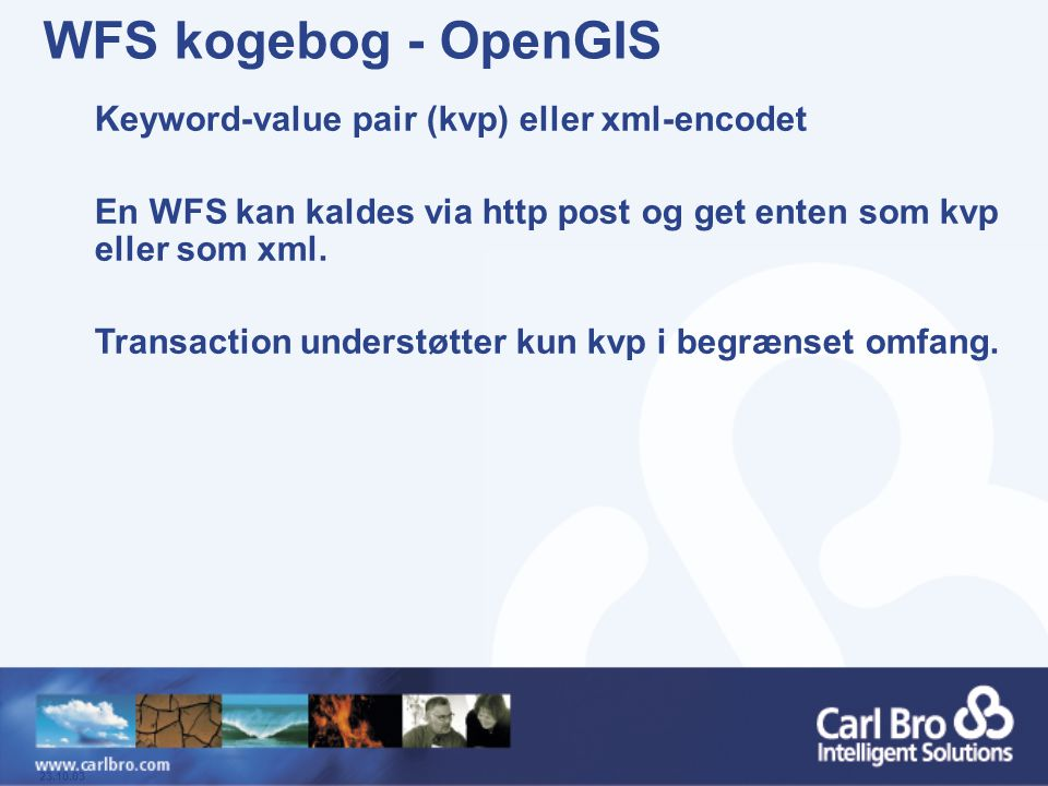 WFS kogebog - OpenGIS Keyword-value pair (kvp) eller xml-encodet