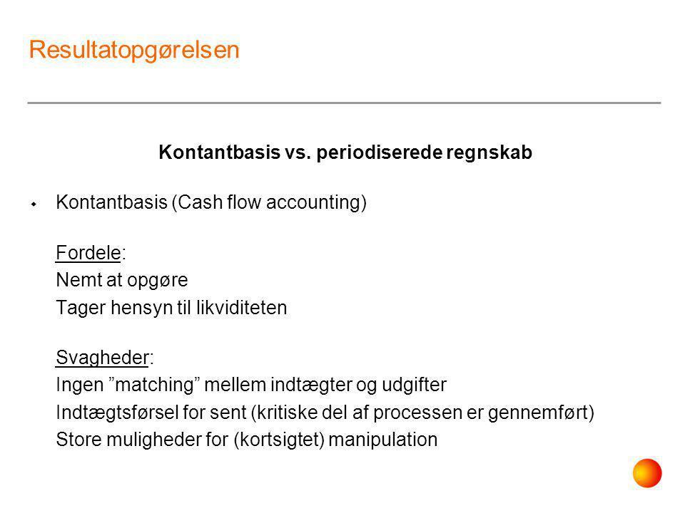 Kontantbasis vs. periodiserede regnskab