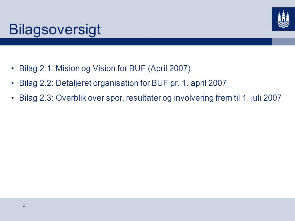 Bilagsoversigt Bilag 2.1: Mision og Vision for BUF (April 2007)
