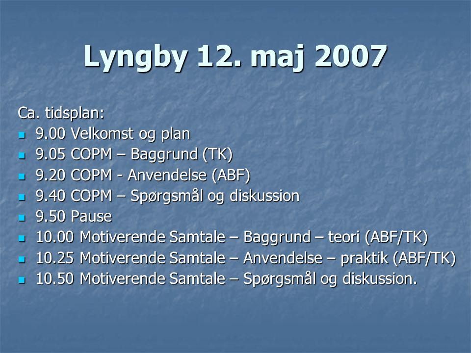 Lyngby 12. maj 2007 Ca. tidsplan: 9.00 Velkomst og plan