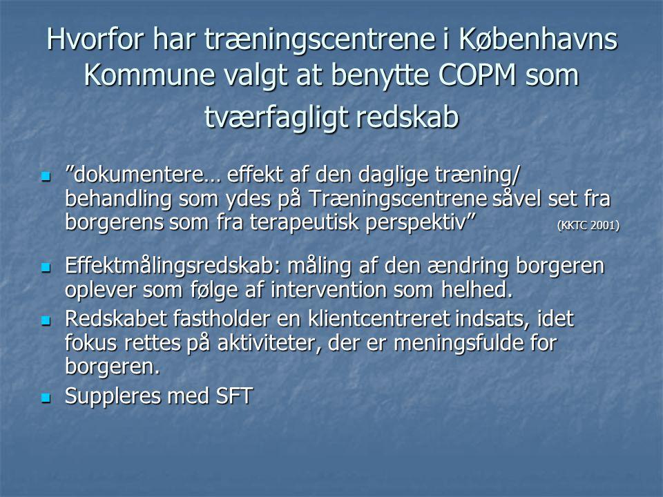 Hvorfor har træningscentrene i Københavns Kommune valgt at benytte COPM som tværfagligt redskab