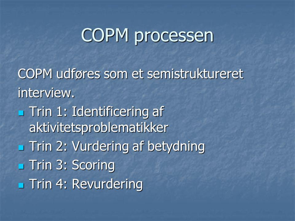 COPM processen COPM udføres som et semistruktureret interview.