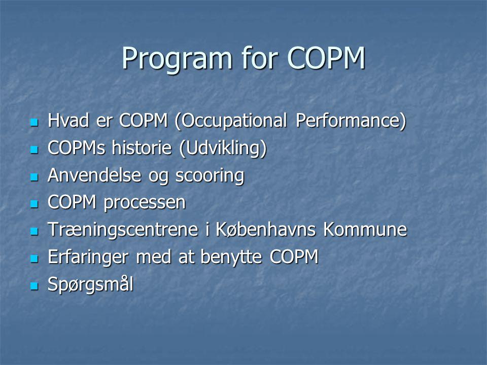 Program for COPM Hvad er COPM (Occupational Performance)