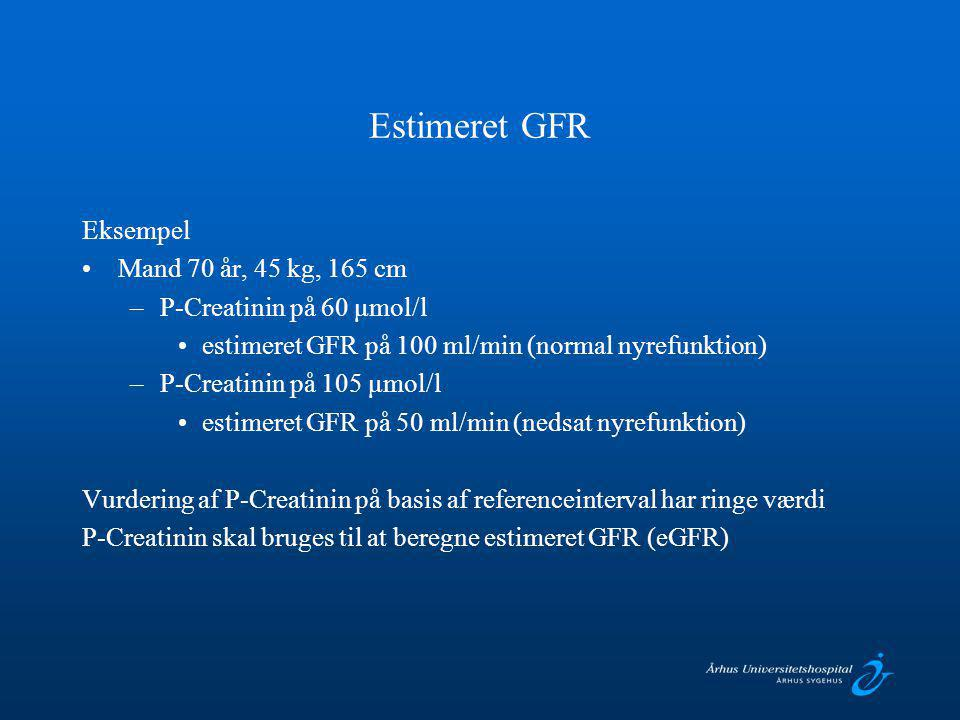 Estimeret GFR Eksempel Mand 70 år, 45 kg, 165 cm