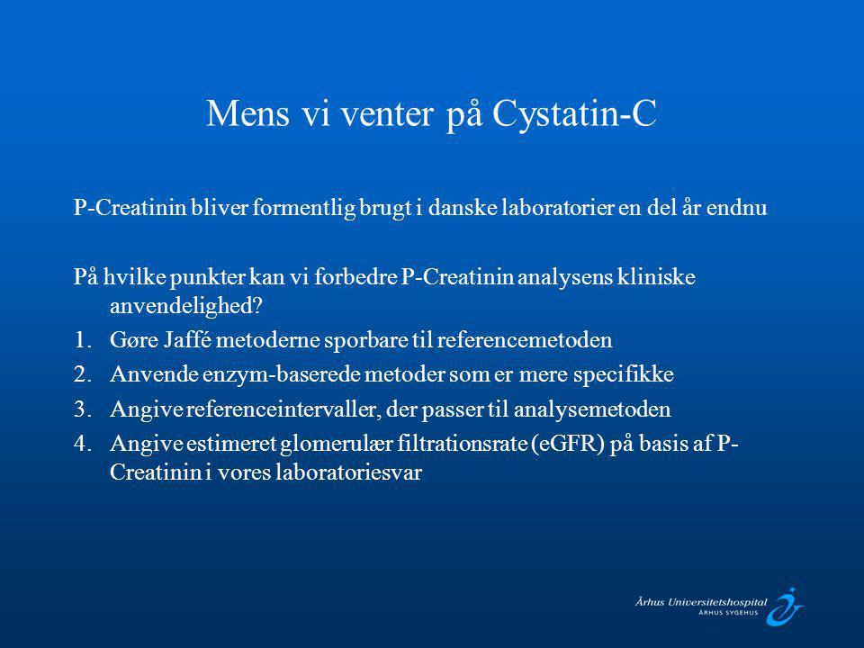 Mens vi venter på Cystatin-C