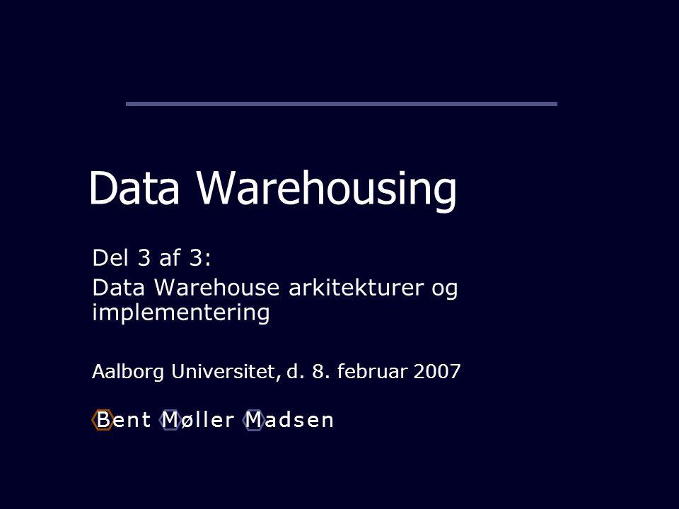 Data Warehousing Del 3 af 3: