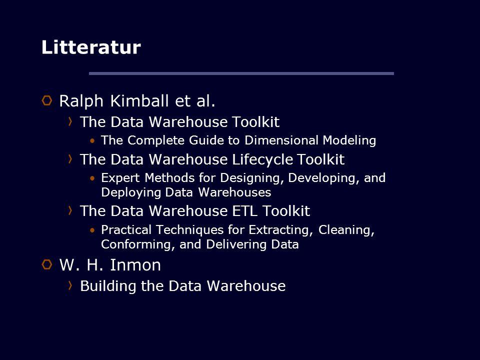 Litteratur Ralph Kimball et al. W. H. Inmon The Data Warehouse Toolkit