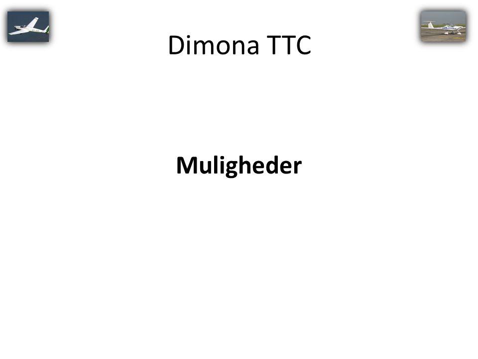 Dimona TTC Muligheder