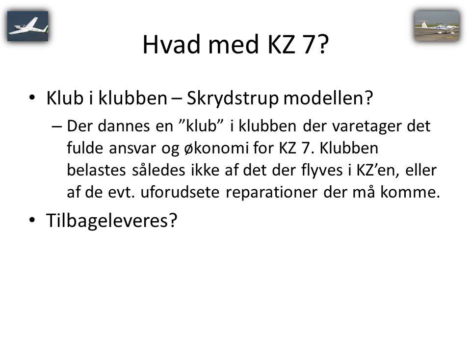 Hvad med KZ 7 Klub i klubben – Skrydstrup modellen Tilbageleveres