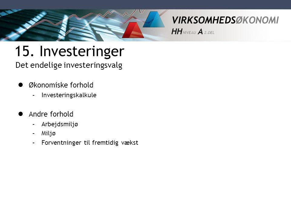 15. Investeringer Det endelige investeringsvalg Økonomiske forhold