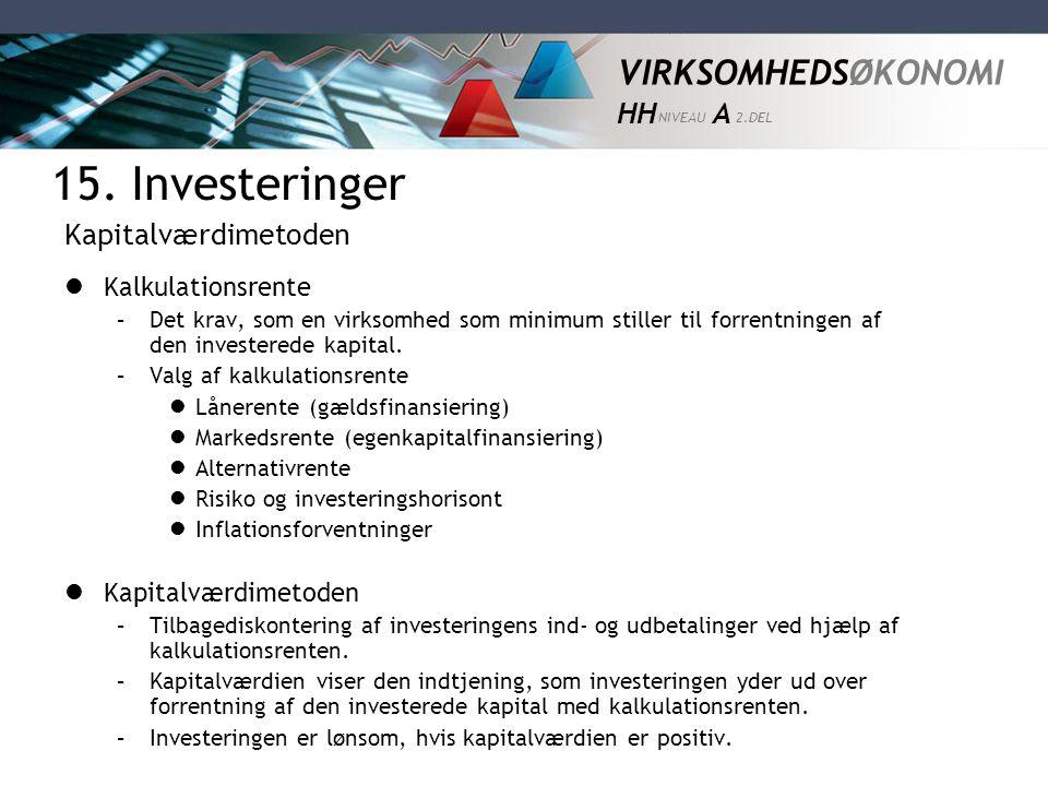 15. Investeringer Kapitalværdimetoden Kalkulationsrente