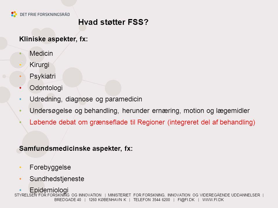 Hvad støtter FSS Kliniske aspekter, fx: Medicin Kirurgi Psykiatri