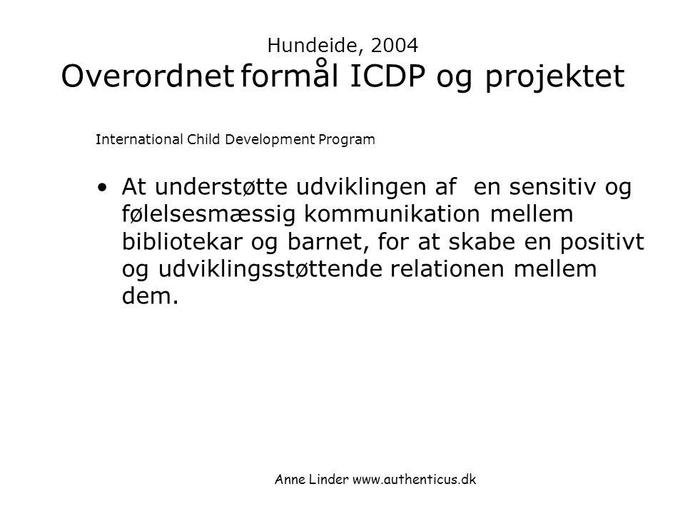 Hundeide, 2004 Overordnet formål ICDP og projektet