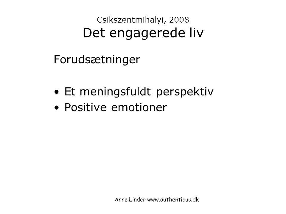 Csikszentmihalyi, 2008 Det engagerede liv