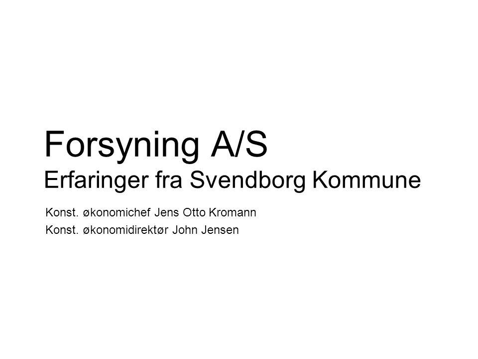Forsyning A/S Erfaringer fra Svendborg Kommune