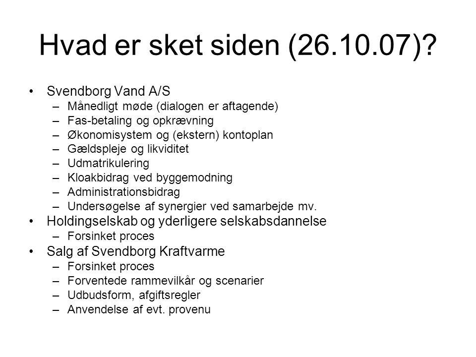 Hvad er sket siden (26.10.07) Svendborg Vand A/S