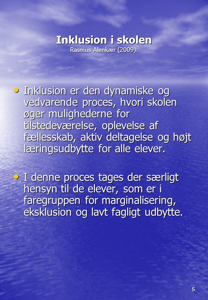 Inklusion i skolen Rasmus Alenkær (2009):