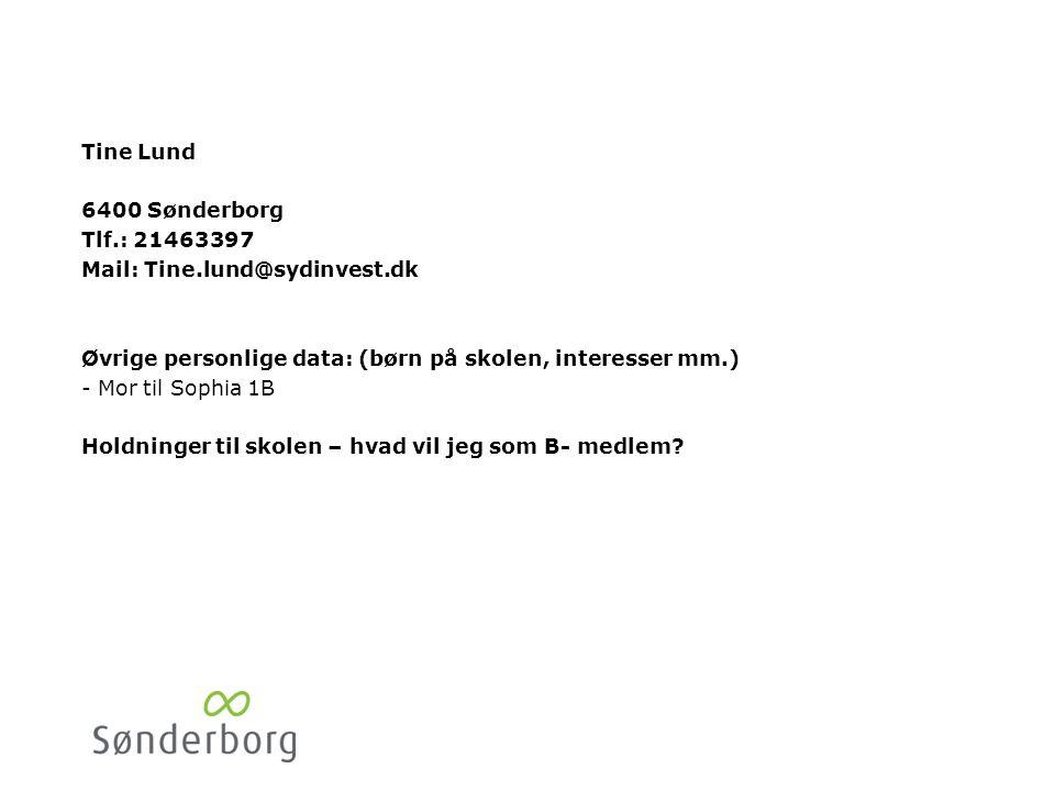 Anne Marie Hovesen 6400 Sønderborg. Tlf.: 61282982. Mail: anmahovesen@stofanet.dk. Øvrige personlige data: (børn på skolen, interesser mm.)