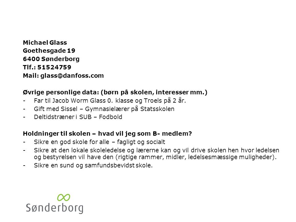 Ulla Stølting Dankert Parkgade 69. 6400 Sønderborg. Tlf.: 74432393/23342999. Mail: stilting@privat.dk.