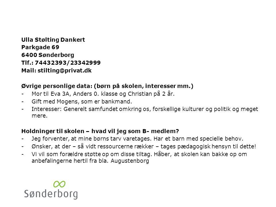 Helle Jakobsen 6400 Sønderborg. Tlf.: 26364574. Mail: KHJC@CITY.dk. Øvrige personlige data: (børn på skolen, interesser mm.)