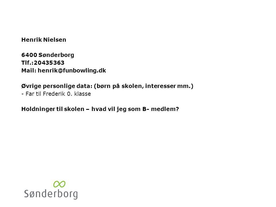 Meik Hansen 6400 Sønderborg. Tlf.: 51767675. Mail: mkh75@hotmail.com. Øvrige personlige data: (børn på skolen, interesser mm.)
