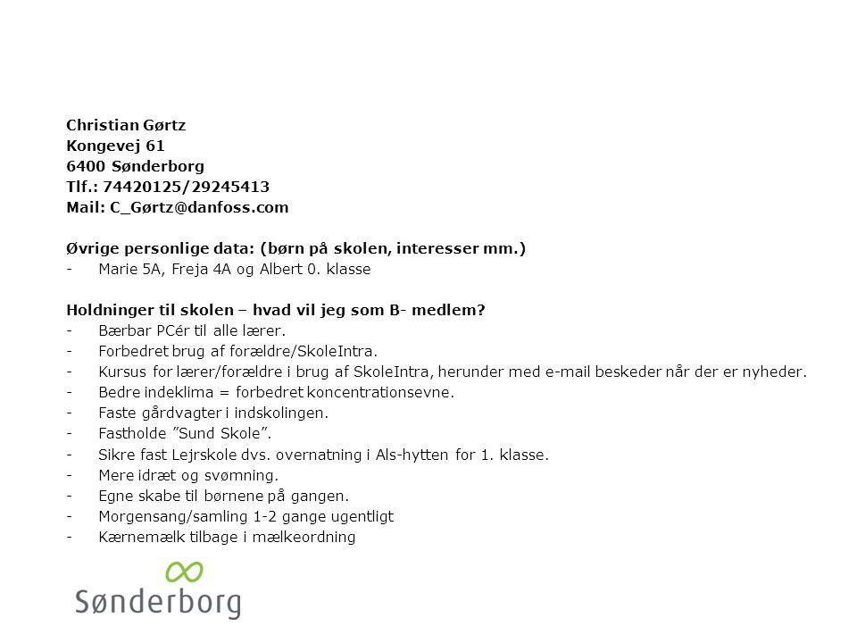 Henning Petersen 6400 Sønderborg. Tlf.: 74425955. Mail: Hmp@bang-olufsen.dk. Øvrige personlige data: (børn på skolen, interesser mm.)