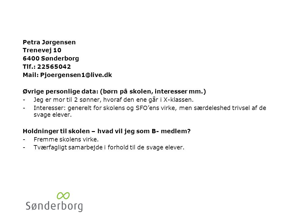 Dennis Paulsen Ørstedsgade 12. 6400 Sønderborg. Tlf.: 30525415. Mail: Paulsen@headquarters.dk.