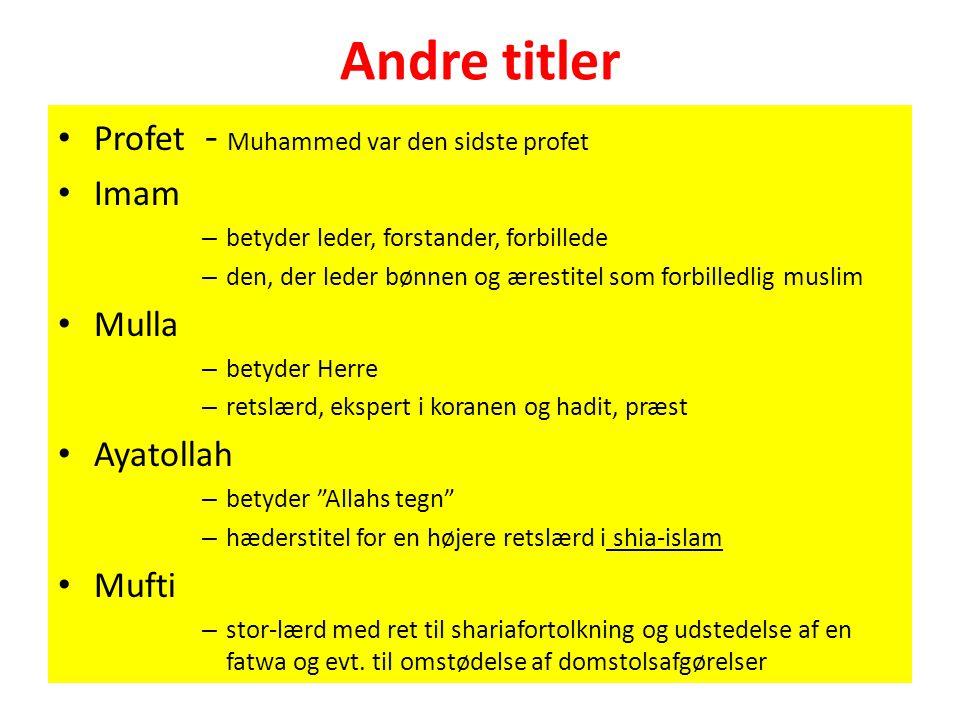 Andre titler Profet - Muhammed var den sidste profet Imam Mulla