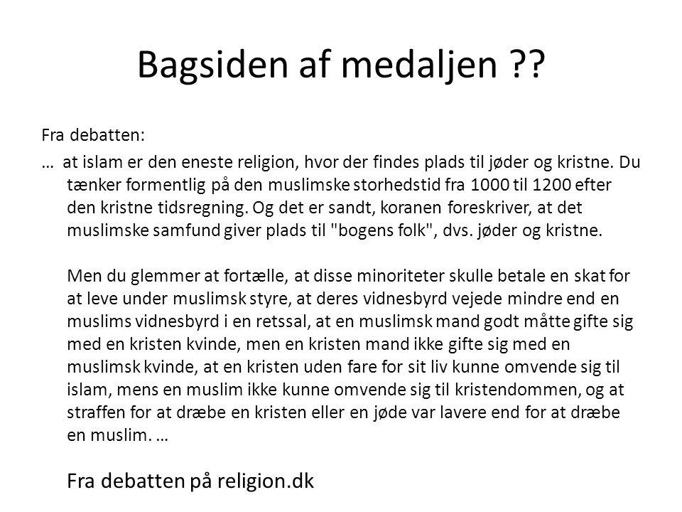 Bagsiden af medaljen Fra debatten på religion.dk Fra debatten: