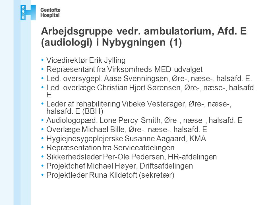 Arbejdsgruppe vedr. ambulatorium, Afd. E (audiologi) i Nybygningen (1)