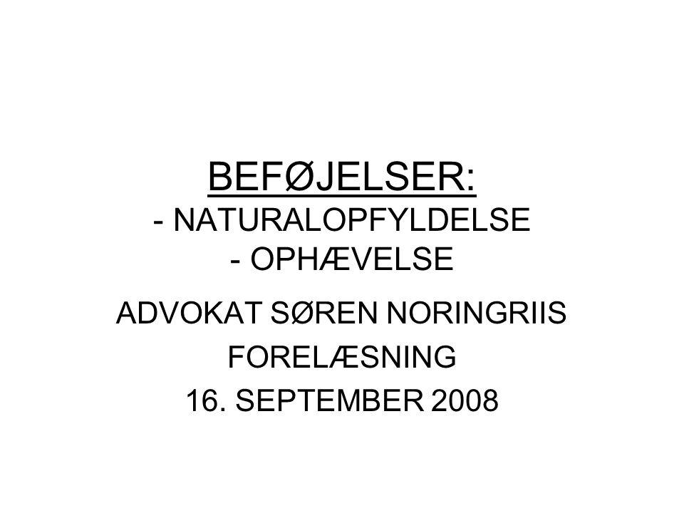 BEFØJELSER: - NATURALOPFYLDELSE - OPHÆVELSE