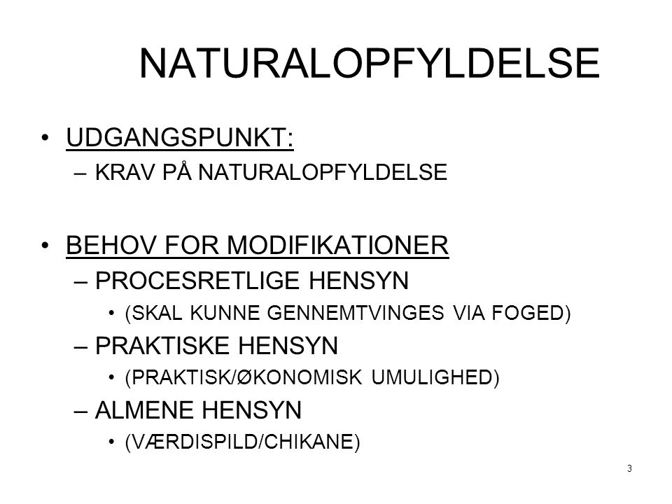 NATURALOPFYLDELSE UDGANGSPUNKT: BEHOV FOR MODIFIKATIONER