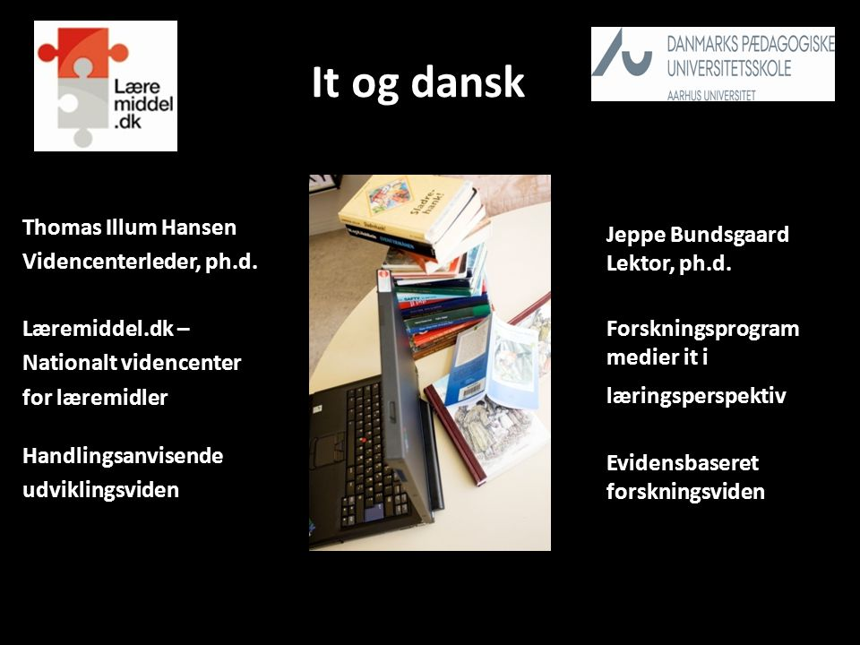 It og dansk Thomas Illum Hansen Videncenterleder, ph.d.