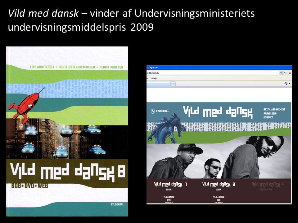 Vild med dansk – vinder af Undervisningsministeriets undervisningsmiddelspris 2009