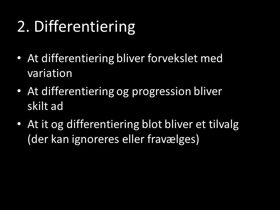 2. Differentiering At differentiering bliver forvekslet med variation