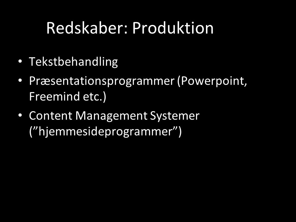 Redskaber: Produktion