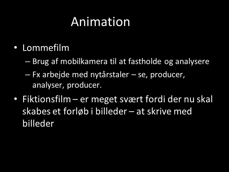Animation Lommefilm. Brug af mobilkamera til at fastholde og analysere. Fx arbejde med nytårstaler – se, producer, analyser, producer.