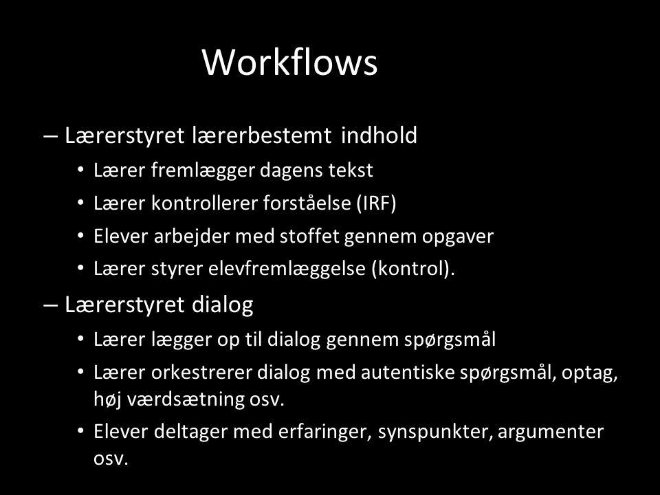 Workflows Lærerstyret lærerbestemt indhold Lærerstyret dialog