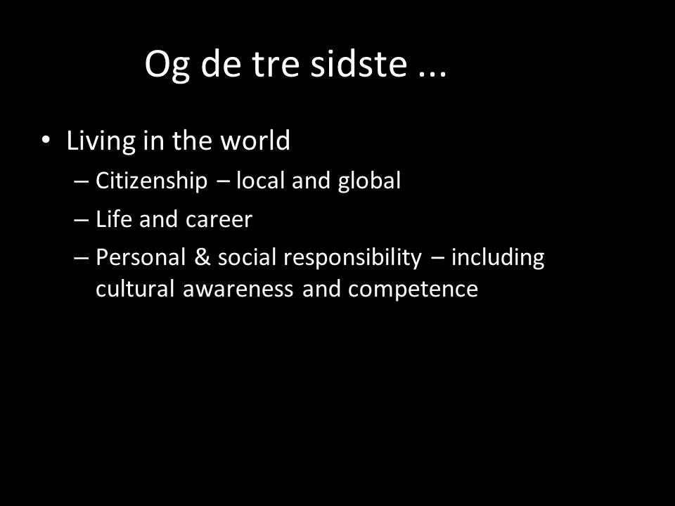Og de tre sidste ... Living in the world